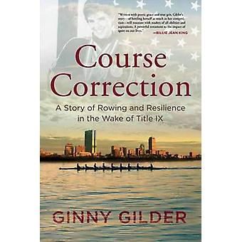 Course Correction by Gilder & Ginny
