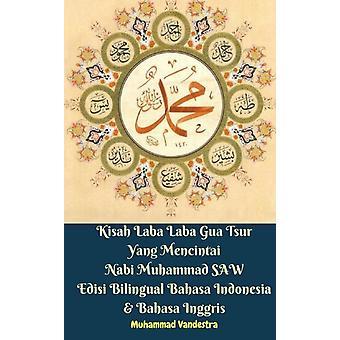 Kisah Laba Laba Gua Tsur Yang Mencintai Nabi Muhammad SAW Edisi Tweetalig Bahasa Indonesia Bahasa Inggris door Muhammad Vandestra