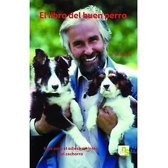 KNS Ediciones The Book of Good Dog (Dogs , Training Aids , Behaviour)