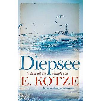 Diepsee n Keur uit die verhale van E. Kotze by Kotze & E.