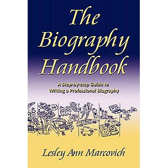 The Biography Handbook by Marcovich & Lesley Ann