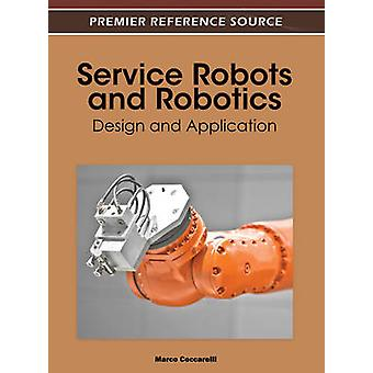 Service Robots and Robotics Design and Application by Ceccarelli & Marco