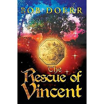 The Rescue of Vincent The Enchanted Coin Series Book 2 by Doerr & Bob