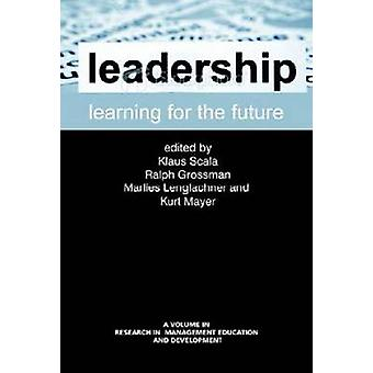 Leadership Learning for the Future by Scala & Klaus