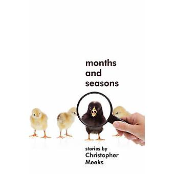 Months and Seasons by Meeks & Christopher