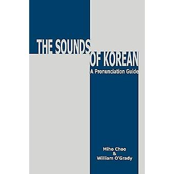 Sounds of Korean A Pronunciation Guide von Choo & Miho