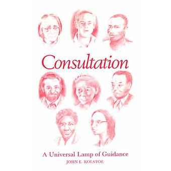 Consultation A Universal Lamp of Guidance by Kolstoe & John & E