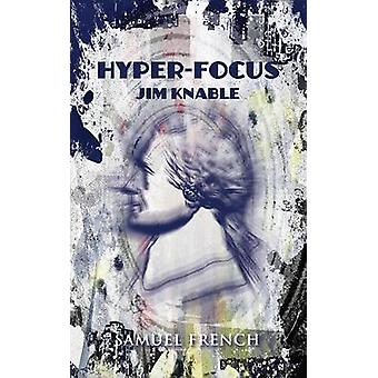 HyperFocus by Knable & Jim