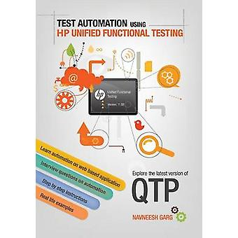 Test Automation Using HP Unified Functional Testing by Garg & Navneesh