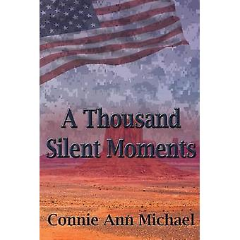 A Thousand Silent Moments by Michael & Connie Ann