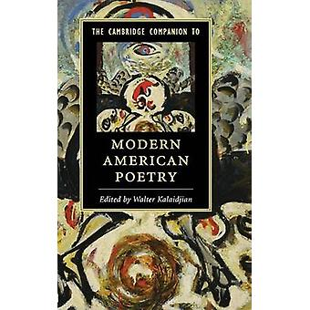 The Cambridge Companion to Modern American Poetry par Kalaidjian et Walter