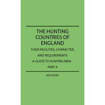The Hunting Countries of England  Their Facilities Character and Requirements  A Guide To Hunting Men   Part IV by Brooksby