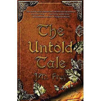 The Untold Tale by Frey & J.M.