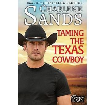 Taming the Texas Cowboy by Sands & Charlene