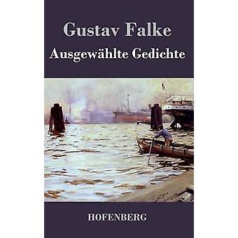 Ausgewhlte Gedichte by Falke & Gustav