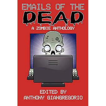 Emails of the Dead A Zombie Anthology by Giangregorio & Anthony