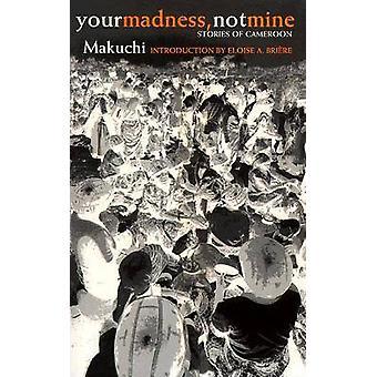 Din Madness - inte min - berättelser om Kamerun av Makuchi - 97808968020