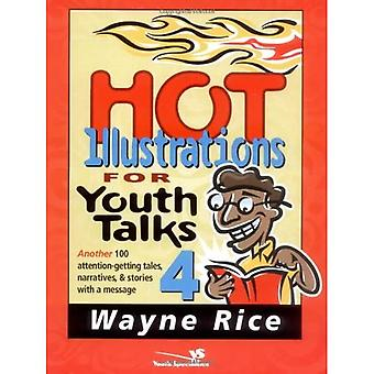 Hot Illustrations for Youth Talks 4: Another 100 Attention-getting Tales, Narratives, and Stories with a Message (Youth Specialties)