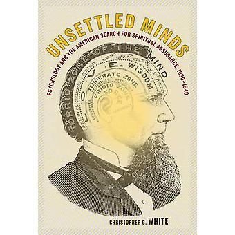 Unsettled Minds - Psychologie und die amerikanische Suche nach spirituellem