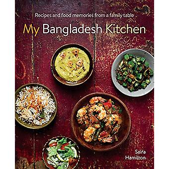 My Bangladesh Kitchen - Recipes and food memories from a family table