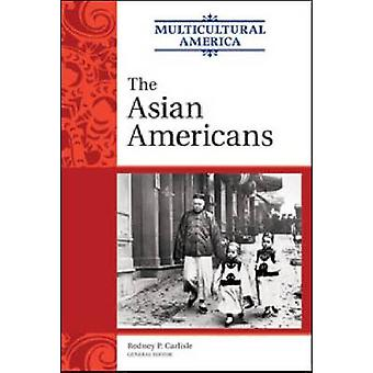 The Asian Americans by Rodney P. Carlisle - 9780816078141 Book