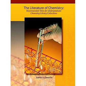 Literature of Chemistry - Recommended Titles for Undergraduate Library