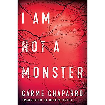 I Am Not a Monster by Carme Chaparro - 9781503905375 Book