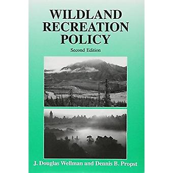 Wildland Recreation Policy - An Introduction (2nd Revised edition) by