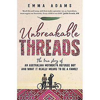 Unbreakable Threads - The true story of an Australian mother - a refug