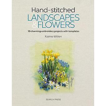 Paysages cousus à la main et Fleurs - 10 Charming Embroidery Projec