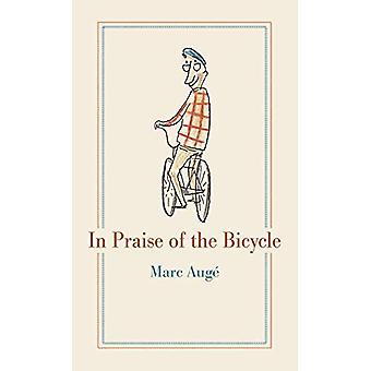 In Praise of the Bicycle von Marc Auge - 9781789141382 Buch