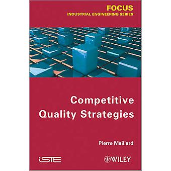 Competitive Quality Strategy by Pierre Maillard - 9781848214514 Book
