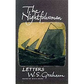 The Nightfisherman - Selected Letters of W.S. Graham por W. S. Graham -