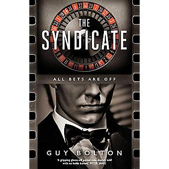 The Syndicate by Guy Bolton - 9781786075581 Book
