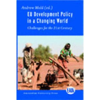 EU Development Policy in a Changing World - Challenges for the 21st Ce
