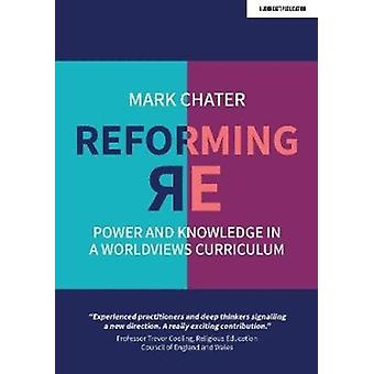 Reforming Religious Education by Mark Chater