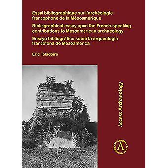 Essai bibliographique sur l'archeologie francophone de la Mesoameriqu