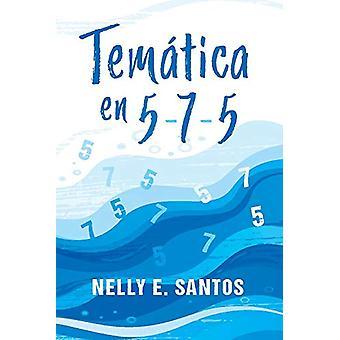 Tematica en 5-7-5 by Nelly E. Santos - 9781543953916 Book