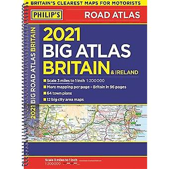 2021 Philip's Big Road Atlas Britain and Ireland - (A3 Spiral binding)