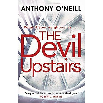 The Devil Upstairs by Anthony O'Neill - 9781785302619 Book