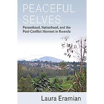 Peaceful Selves - Personhood - Nationhood - en de Post-Conflict Mome