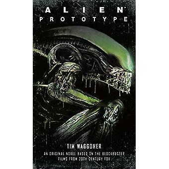 Alien - Prototype by Tim Waggoner - 9781789092196 Book