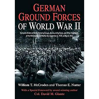 German Ground Forces of World War II - Complete Orders of Battle for A