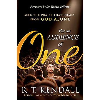 For an Audience of One by R.T. Kendall - 9781629996738 Book