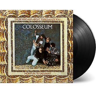 Colosseum - Those Who Are About to Die Salute You [Vinyl] USA import