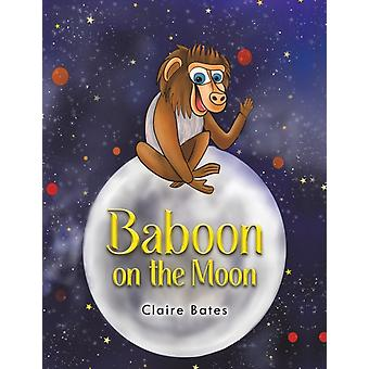 Baboon on the Moon by Bates & Claire