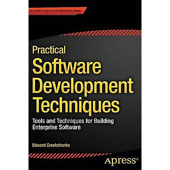 Practical Software Development Techniques - Tools and Techniques for B
