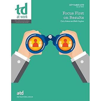 Focus First on Results (TD� at Work (formerly Infoline))