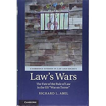 Law's Wars: The Fate of the Rule of Law in the US 'War on Terror' (Cambridge Studies in Law and Society)
