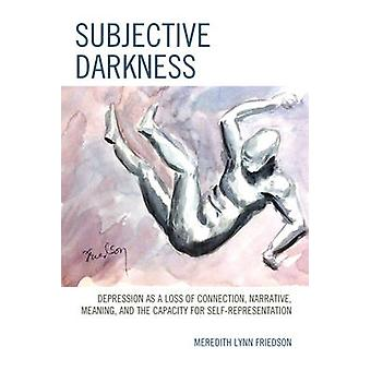 Subjective Darkness by Meredith Lynn Friedson
